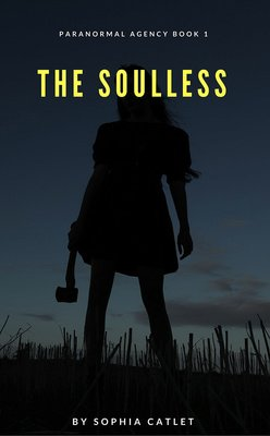 Paranormal Agency BOOK 1 THE SOULLESS by Sophia Catlett