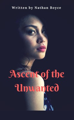 Ascent of the Unwanted by Nathan Boyce