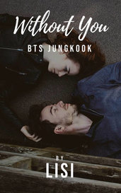 Without You|| BTS Jungkook by Lisi