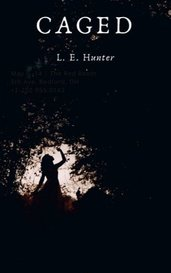 Caged by L. E. Hunter