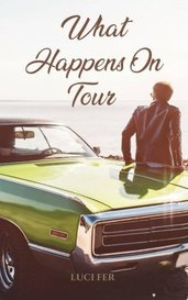 What Happens on Tour ~ Part One of Tour Series by Luci Fer