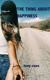 The Thing About Happiness by tony_enze