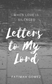 Letters to My Lord by Fatimah G.