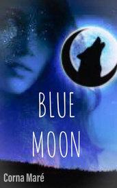 Blue Moon #1   The Moonrise Series by Corna Corrie Maré