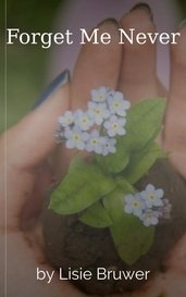 Forget Me Never by Lisie Bruwer
