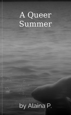 A Queer Summer by Alaina P.