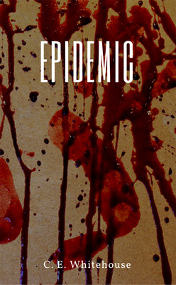 Epidemic by C. E. Whitehouse