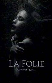 La Folie by Courtney Quick