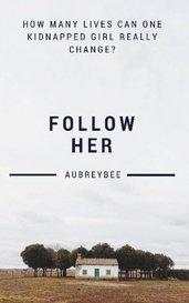 Follow Her by Aubreybee