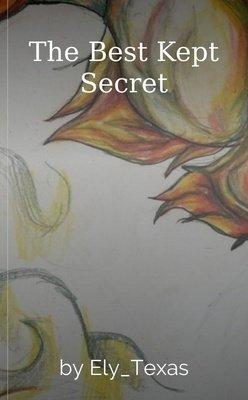 The Best Kept Secret by Ely_Texas