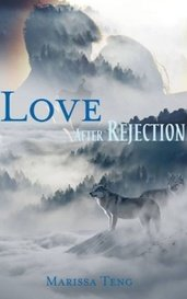 Love After Rejection by Marissa Teng