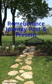 Remeberance Journey Past & Present by CindyLRasey