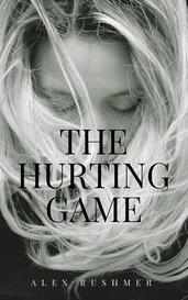 The Hurting Game by Alex Rushmer