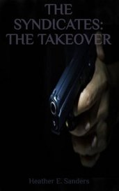 THE SYNDICATES: THE TAKEOVER by Heather E. Sanders