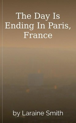 The Day Is Ending In Paris, France by Laraine Smith