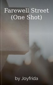 Farewell Street (One Shot) by Joy Joyancel