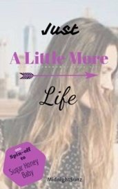 Just a Little More Life by MidnightSunz