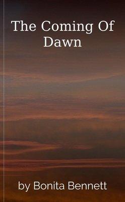 The Coming Of Dawn by Bonita Bennett