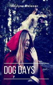 Dog Days. by Reylynn Salazar