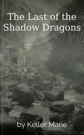 The Last of the Shadow Dragons by Keller Marie