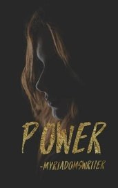 Power [SAMPLE ONLY, FULL BOOK AT WATTPAD] by myriadomswriter