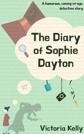 The Diary of Sophie Dayton by Victoria Kelly
