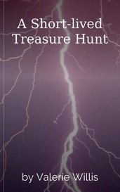 A Short-lived Treasure Hunt by Valerie Willis