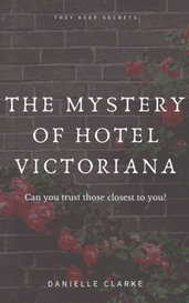 The Mystery of Hotel Victoriana  by Danielle