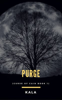 Purge (Curse of Cain Book 1) by Kala