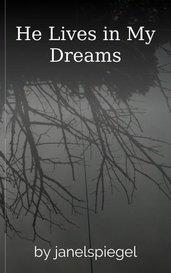 He Lives in My Dreams by janelspiegel