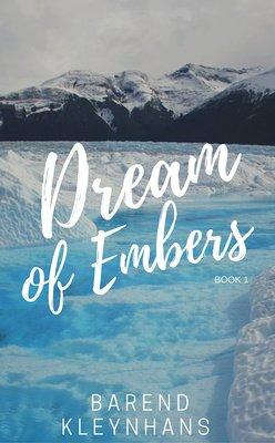 Dream of Embers Book 1 by Barend Kleynhans