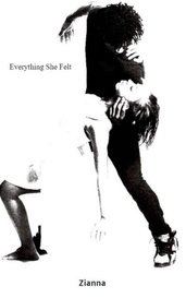 Everything She Felt by Zianna
