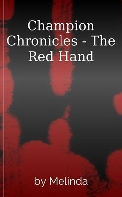 Champion Chronicles - The Red Hand by Melinda
