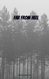 Far from hell by QueenSavior