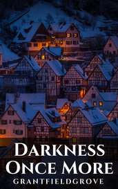 Darkness Once More by GrantFieldgrove
