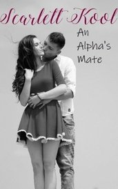 An Alpha's Mate by Scarlett Kool