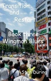 Transition and Restart, book three: Wingman Blues by Yappo