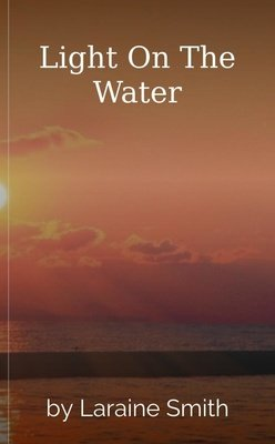 Light On The Water by Laraine Smith