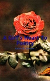 A Girl's Heart To Poetry by Amber M. Kestner