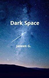 Dark Space by Janeen G.