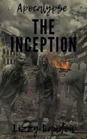 Apocalypse: The Inception by Lizzy Landon