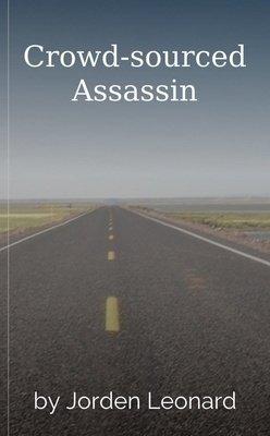 Crowd-sourced Assassin by Jorden Leonard