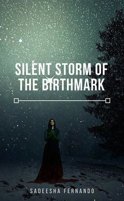 Silent Storm of The Birthmark by Sadeesha Fernando