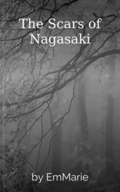 The Scars of Nagasaki by EmMarie