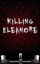 Killing Eleanore by Samantha Lawrence