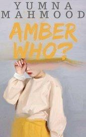 Amber Who? by Yumna_Mahmood
