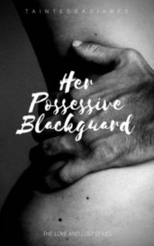 Her Possessive Blackguard by TaintedRadiance