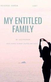 My Entitled Family  by Lucyferror