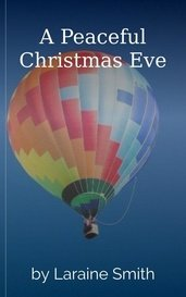 A Peaceful Christmas Eve by Laraine Smith