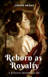 Reborn as Royalty by ᴄᴏꜰꜰᴇᴇ ʙᴇᴀɴᴢ